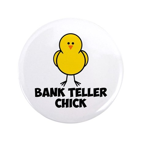 "Bank Teller Chick 3.5"" Button (100 pack)"