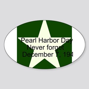 Pearl harbor day: Never forge Sticker (Oval)