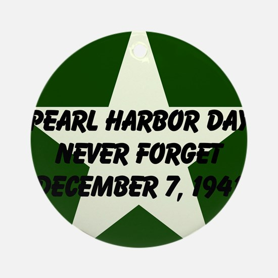 Pearl harbor day: Never forge Ornament (Round)