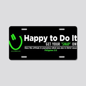 Happy to Do It - Aluminum License Plate