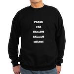 Peace, Paz, Shalom, Salaam, Shanti Sweatshirt