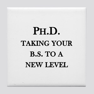 Ph.D. - Taking your B.S. to a Tile Coaster