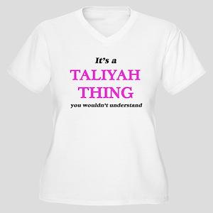 It's a Taliyah thing, you wo Plus Size T-Shirt
