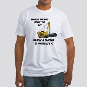 Driving a Tractor is Where It Fitted T-Shirt
