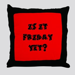 Is it Friday yet? Throw Pillow