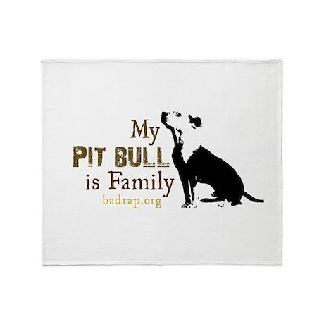 My Pit Bull is Family Blanket