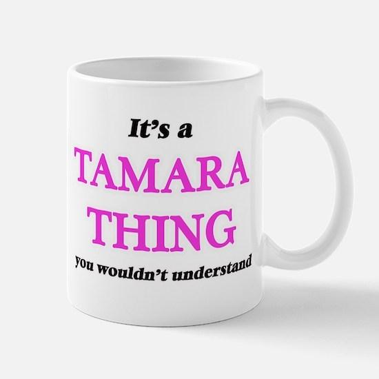 It's a Tamara thing, you wouldn't und Mugs