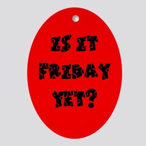 Is it Friday yet? Oval Ornament
