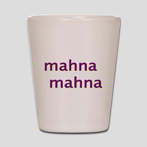 MahnaMahna Shot Glass