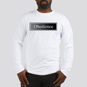Obedience Long Sleeve T-Shirt