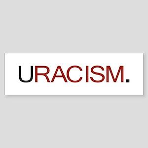 URACISM Sticker (Bumper)