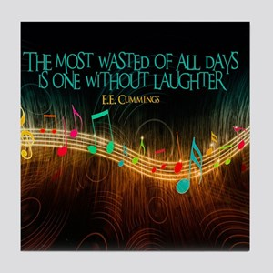 Without Laughter Quote on Tile Coaster