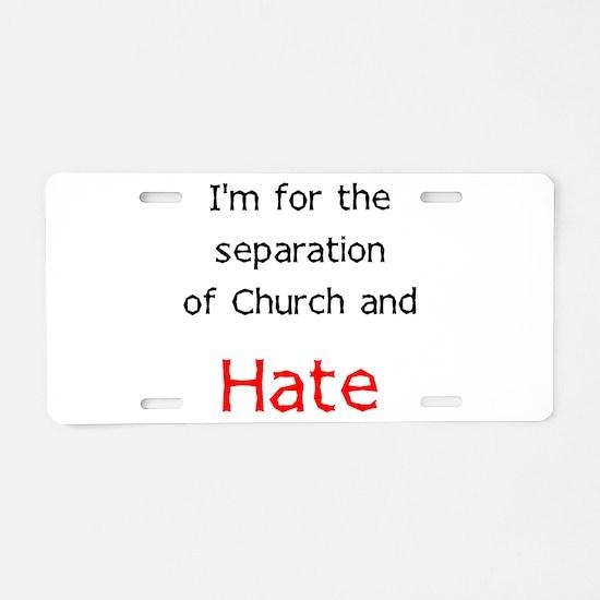 Separate Hate Aluminum License Plate