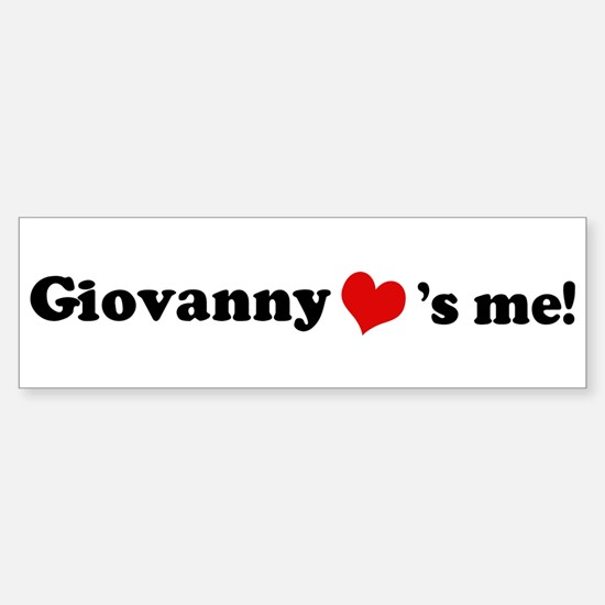 Giovanny loves me Bumper Bumper Bumper Sticker