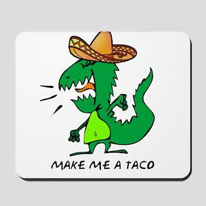 Make Me A Taco Mousepad