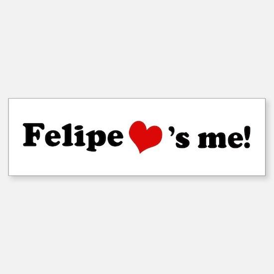 Felipe loves me Bumper Bumper Bumper Sticker