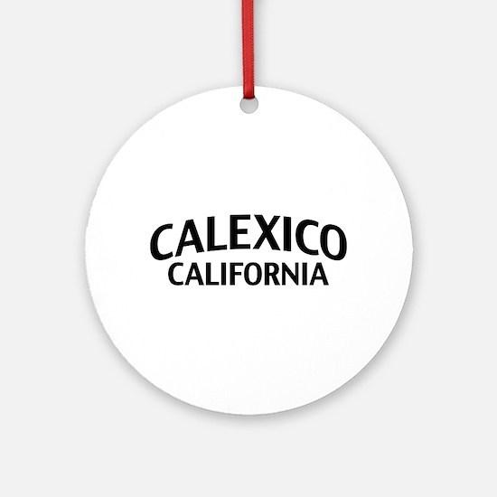 Calexico California Ornament (Round)