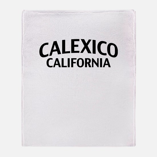 Calexico California Throw Blanket
