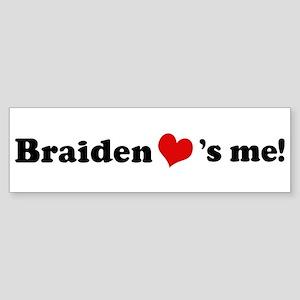 Braiden loves me Bumper Sticker