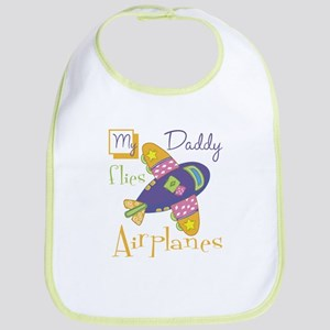 My Daddy Flies Airplanes Bib