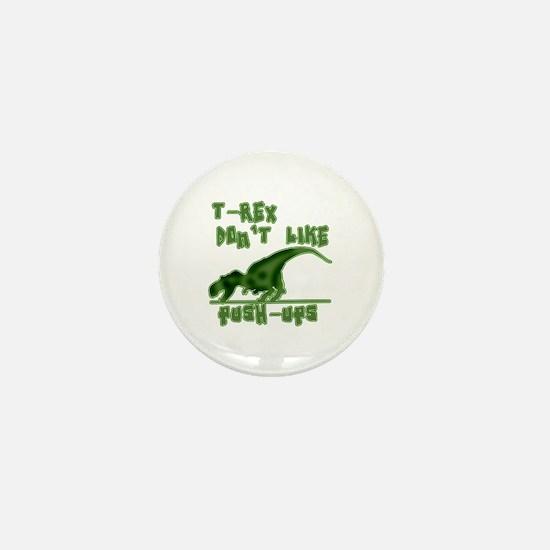 T Rex Don't Like Pushups Mini Button