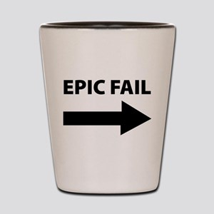 Epic Fail Shot Glass