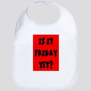 Is it Friday yet? Bib