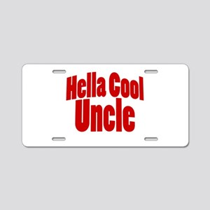 Hella Cool Uncle Aluminum License Plate