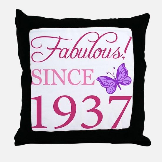 Fabulous Since 1937 Throw Pillow