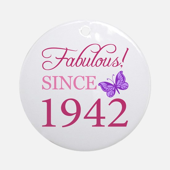 Fabulous Since 1942 Ornament (Round)