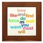 Love And Do As You Will Framed Tile