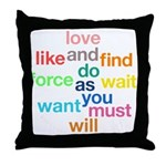 Love And Do As You Will Throw Pillow