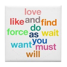 Love And Do As You Will Tile Coaster