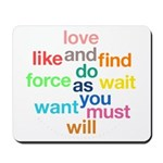 Love And Do As You Will Mousepad