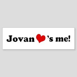 Jovan loves me Bumper Sticker