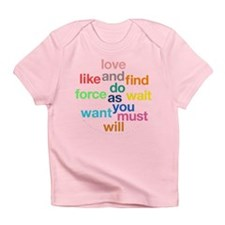 Love And Do As You Will Infant T-Shirt
