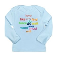 Love And Do As You Will Long Sleeve Infant T-Shirt