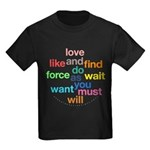 Love And Do As You Will Kids Dark T-Shirt