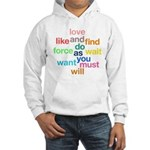 Love And Do As You Will Hooded Sweatshirt