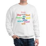 Love And Do As You Will Sweatshirt