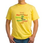 Love And Do As You Will Yellow T-Shirt