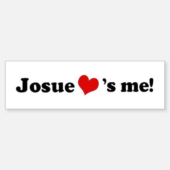Josue loves me Bumper Bumper Bumper Sticker