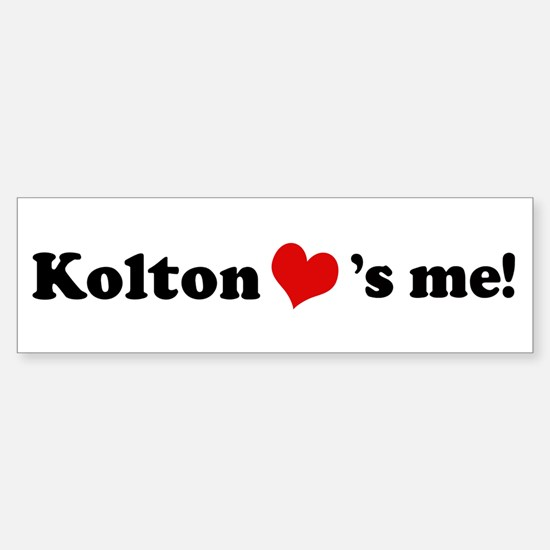 Kolton loves me Bumper Bumper Bumper Sticker