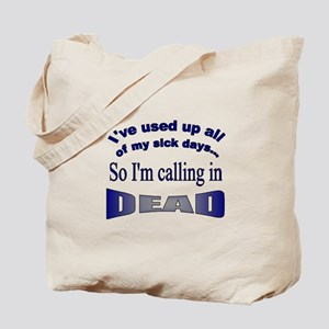 Calling in Dead Tote Bag