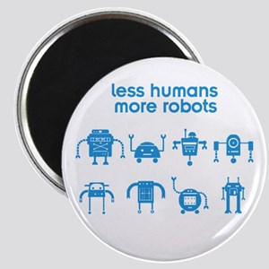 Less Humans More Robots Magnet