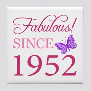 Fabulous Since 1952 Tile Coaster