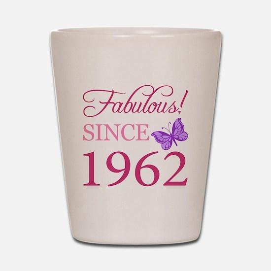 Fabulous Since 1962 Shot Glass