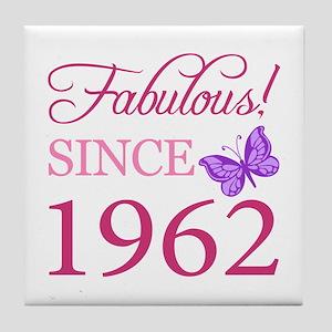 Fabulous Since 1962 Tile Coaster