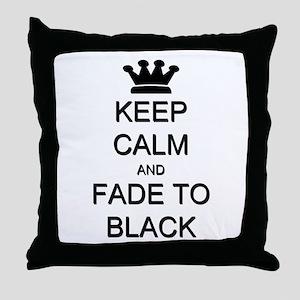 Keep Calm Fade to Black Throw Pillow