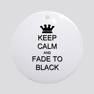Keep Calm Fade to Black Ornament (Round)